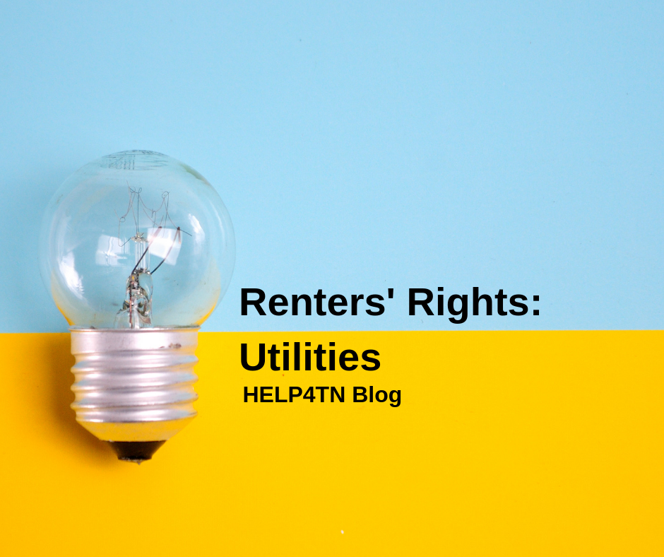 Renters' Rights in Tennessee: Utilities - HELP4TN Blog - HELP4TN