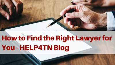 How to Find the Right Lawyer for You - HELP4TN Blog